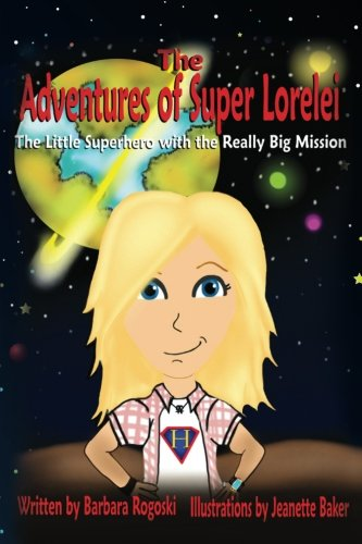 The Adventures of Super Lorelei: The Little: Rogoski, Barbara
