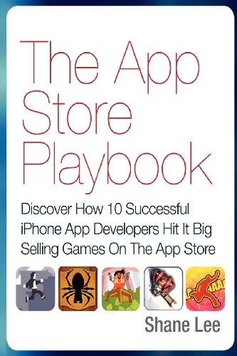 The App Store Playbook: Discover How 10: Shane Lee; Steven