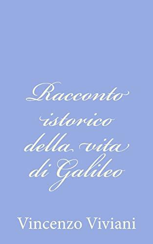 9781480204058: Racconto istorico della vita di Galileo (Italian Edition)