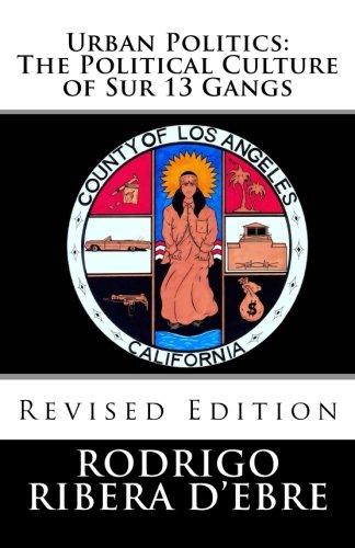 Urban Politics: The Political Culture of Sur 13 Gangs, Revised Edition: Ribera d'Ebre, Rodrigo