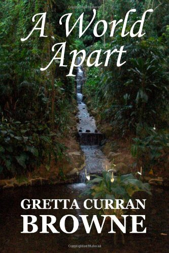 A World Apart (6 x 9 Soft cover): Book 3 of The Liberty Trilogy (9781480205260) by Gretta Curran Browne