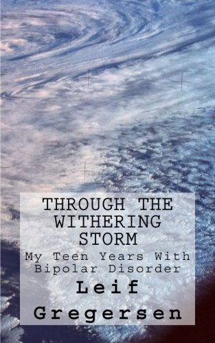 9781480205345: Through The Withering Storm: A Brief History of a Mental Illness