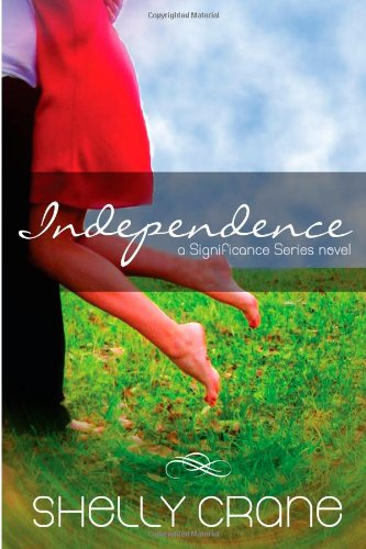 9781480207219: Independence: A Significance Series Novel (The Significance Series) (Volume 4)