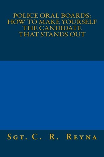 9781480207516: Police Oral Boards: How to make yourself the candidate that stands out