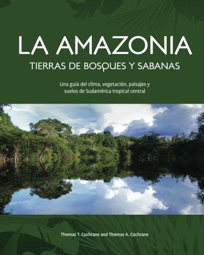 9781480207646: La Amazonia Tierras de Bosques y Sabanas: Una guia del clima, vegetacion, paisajes y suelos de Sudamerica tropical central