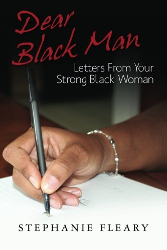 9781480207738: Dear Black Man: Letters From Your Strong Black Woman