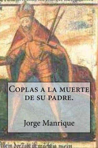 9781480208193: Coplas a la muerte de su padre. (Spanish Edition)