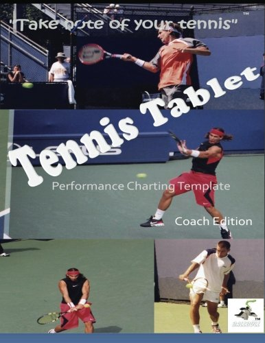 9781480208636: TennisTablet© PEFORMANCE CHARTING TEMPLATE COACH EDITION