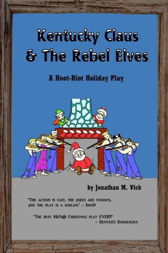 Kentucky Claus & The Rebel Elves: Jonathan M Vick
