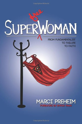 9781480210028: Super(free)Woman: From Fundamentalist to Failure to Faith