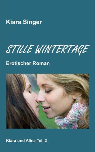 9781480210073: Stille Wintertage: Kiara und Alina Teil 2 (German Edition)