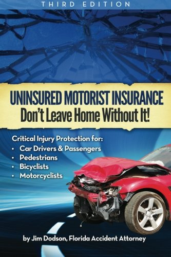 9781480211605: Uninsured Motorist Insurance: Don't Leave Home Without It