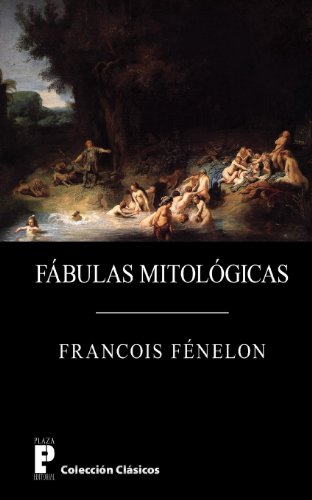 Fabulas mitologicas (Spanish Edition) (1480211761) by Francois Fenelon