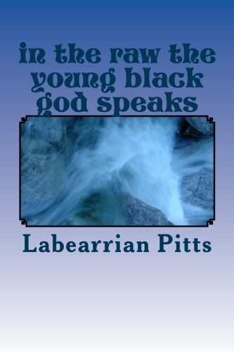 9781480211964: in the raw the young black god speaks: autobiography/self help