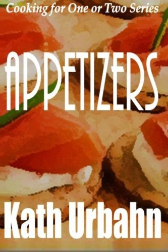 9781480212114: Cooking for One or Two: Appetizers (Volume 1)