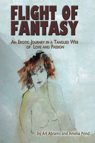 Flight of Fantasy: An Erotic Journey in: Art Abrams, Amelia
