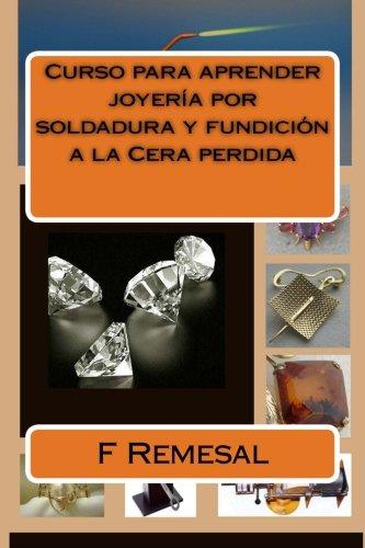 9781480215122: Curso para aprender joyeria por soldadura y fundicion a la Cera perdida