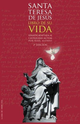 Libro de su vida: Adaptado al castellano actual (Spanish Edition): Sta Teresa de Jesús