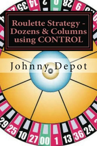 Roulette Strategy - Dozens & Columns using CONTROL: Johnny Depot