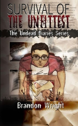 9781480216235: Survival of the Unfittest: The Undead Diaries Series (Volume 1)
