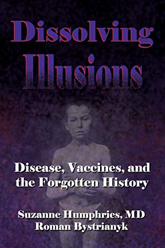 9781480216891: Dissolving Illusions: Disease, Vaccines, and The Forgotten History