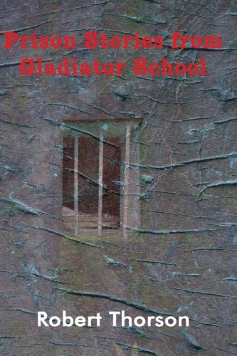 9781480217683: Prison Stories from Gladiator School