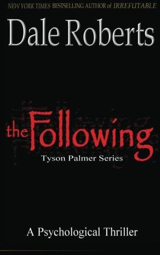 9781480218239: The Following: Tyson Palmer Thriller Series (Volume 1)