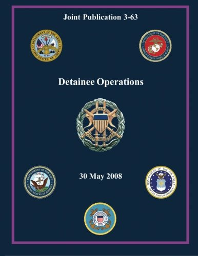 Detainee Operations (Joint Publication 3-63) (Paperback): Chairman Of the