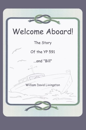 9781480219038: Welcome Aboard! The Story of the YP591...and