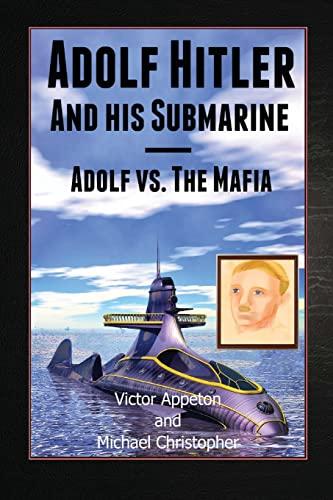 9781480219212: Adolf Hitler and His Submarine: Adolf vs. the Mafia Part of the Hitler Chronicles