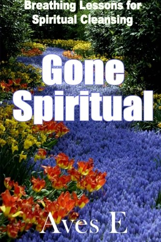 9781480220645: Gone Spiritual: A guide to Spirituality and Meditation: 1