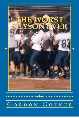 9781480220874: The Worst Season Ever: Triumph and Treason at an Exclusive Prep School