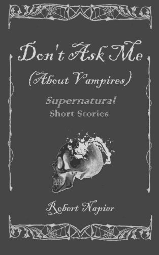 9781480222571: Don't Ask Me (About Vampires)