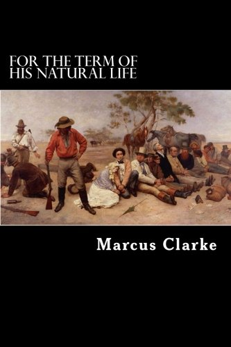 9781480222656: For the Term of his Natural Life