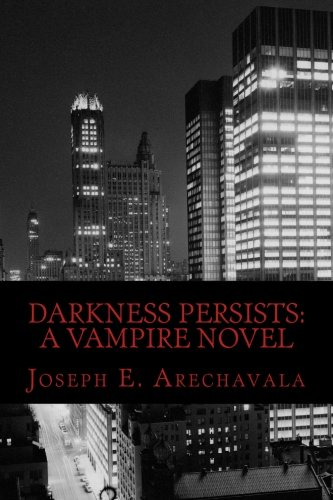 9781480223783: Darkness Persists: A Vampire Novel