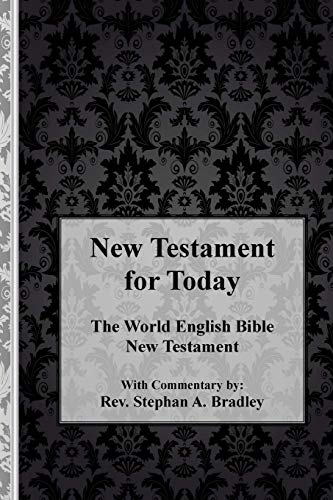 9781480223806: New Testament for Today: The World English Bible New Testament with Commentary