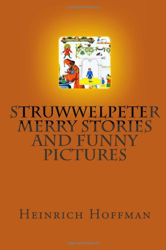 9781480224124: Struwwelpeter Merry Stories And Funny Pictures