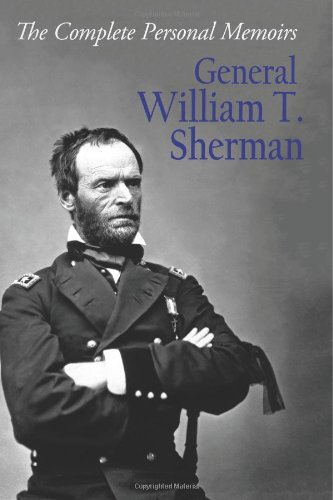 9781480224605: The Complete Personal Memoirs of General William T. Sherman