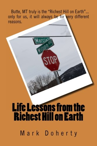 9781480224643: Life Lessons from the Richest Hill on Earth