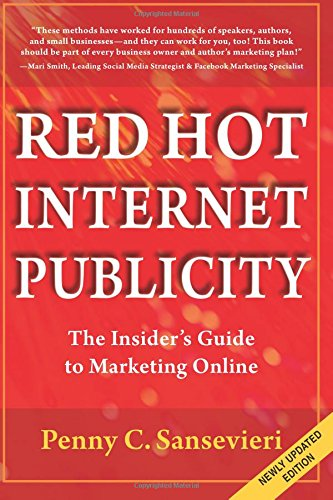 Red Hot Internet Publicity -- The insider's guide to promoting your book on the internet: ...