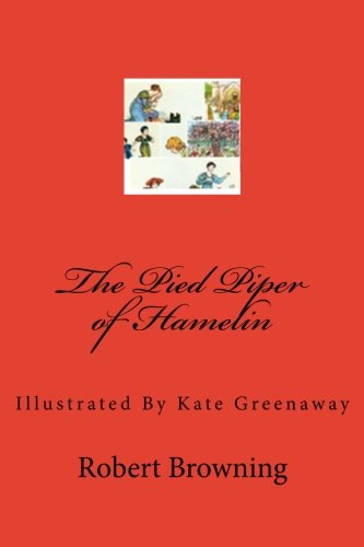 9781480226906: The Pied Piper of Hamelin: Illustrated By Kate Greenaway