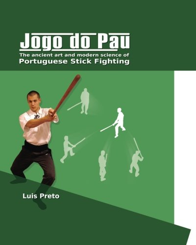 9781480228146: Jogo do Pau: The ancient art & modern science of Portuguese stick fighting