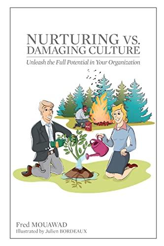 9781480228603: Nurturing Vs. Damaging Culture: Unleash the full potential in your organization