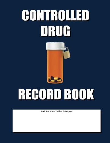 Controlled Drug Record Book: Blue Cover: Max N. Jax