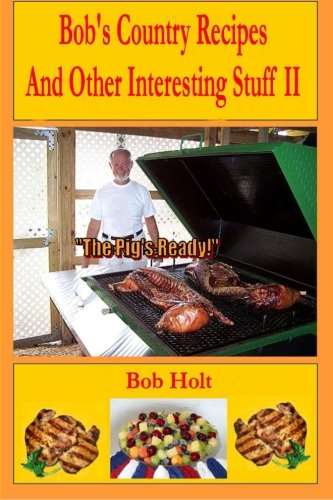 9781480229044: Bob's Country Recipes And Other Interesting Stuff II