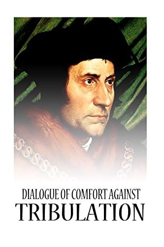 9781480229532: Dialogue Of Comfort Against Tribulation
