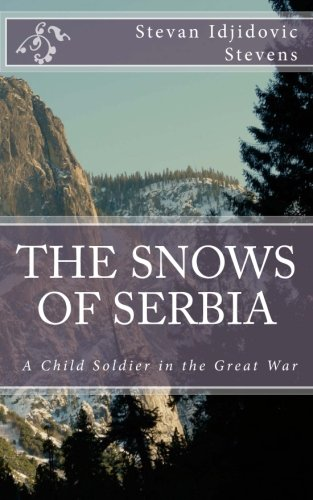 9781480230019: The Snows of Serbia: A child-soldier in the Great War