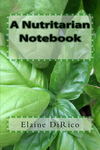 9781480230248: The Nutritarian Notebooks: A guide to nutritionally dense eating