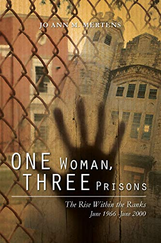 9781480230620: One Woman, Three Prisons: The Rise Within the Ranks June 1966 -June 2000: Volume 1