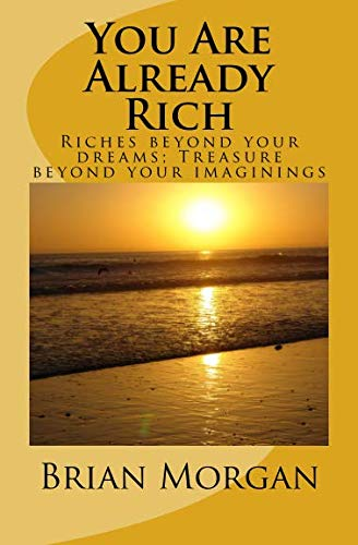 9781480233409: You Are Already Rich: Riches beyond your dreams; treasure beyond your imaginings